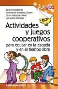 Actividades y juegos cooperativos para educar en la escuela y en el tiempo libre.