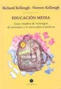 Educaci�n media. Gu�a completa de estrategias de ense�anza y recursos para el profesor.