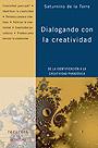 Dialogando con la creatividad. De la identificaci�n a la creatividad parad�jica.