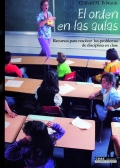 Mantener el orden en el aula de educacion primaria. Recursos y habilidades para establecer relaciones positivas.