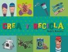 Crea y recicla.