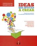 Ideas que invitan a crear. Proyecto para estimular la creatividad en Educaci�n Primaria.