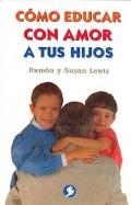 Cómo educar con amor a tus hijos.