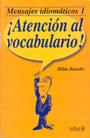 Mensajes idiom�ticos 1. �Atenci�n al vocabulario!