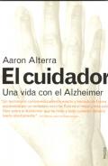El cuidador. Una vida con el Alzheimer.