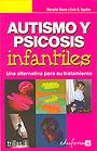 Autismo y psicosis infantiles. Una alternativa para su tratamiento.