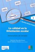 La calidad en la orientación escolar. Manual práctico del orientador. Volumen 1.