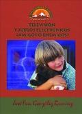 Televisi�n y juegos electr�nicos. � Amigos o enemigos ?.