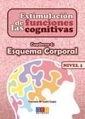 Estimulaci�n de las funciones cognitivas. Cuaderno 6: Esquema corporal. Nivel 1.