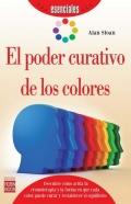 El Poder curativo de los colores. Una completa y práctica guía para introducirle en la terapia del color, sus orígenes y sus aplicaciones