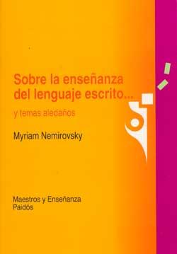 Myriam Nemirovsky: Sobre la enseñanza del lenguaje escrito