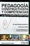 Pedagog�a constructivista y competencias. Lo que los maestros necesitan saber.