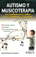 Autismo y musicoterapia. Puntualizaciones sobre el tratamiento conductual