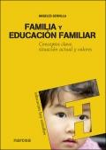 Familia y educaci�n familiar. Conceptos clave, situaci�n actual y valores.