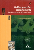 Hablar y escribir correctamente. Tomo II. Gram�tica normativa del espa�ol actual. 4� edici�n actualizada.