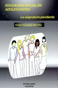 Educaci�n sexual en adolescentes. La asignatura pendiente. (con CD)