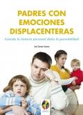 Padres con emociones displacenteras. Cuando la historia personal da�a la parentalidad.