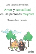 Amor y sexualidad en las personas mayores. Transgresiones y secretos.