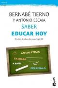 Saber educar hoy. El m�ster de educaci�n para el siglo XXI. ( Bolsillo )