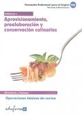 Aprovisionamiento, preelaboraci�n y conservaci�n culinarios. Operaciones b�sicas de cocina. Hosteleria y Turismo. M�dulo 1.