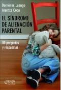 El s�ndrome de alienaci�n parental. 80 preguntas y respuestas.