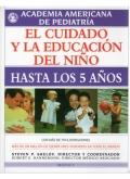 El cuidado y la educacion del ni�o. Hasta los 5 a�os