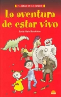 La aventura de estar vivo.