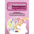 Estimulacin de las funciones cognitivas. Cuaderno 8: Orientacin. Nivel 2.