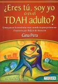 �Eres t�, soy yo o es el TDAH adulto?. C�mo parar la monta�a rusa cuando tu pareja tiene un trastorno por d�ficit de atenci�n.