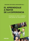 El aprendizaje a partir de la experiencia. Interpretar lo vital y cotidiano como fuente de conocimiento.