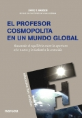 El profesor cosmopolita en un mundo global. buscando el equilibrio entre la apertura a lo nuevo y la lealtad a lo conocido