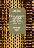 Programa de reeducaci�n para dificultades en la escritura. Manual para el reeducador, maestro y padres.