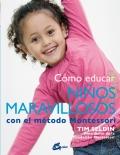 Cómo educar niños maravillosos con el método Montessori.