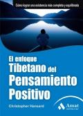 El enfoque tibetano del pensamiento positivo. C�mo lograr una existencia m�s completa y equilibrada.