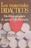 Los materiales did�cticos. Medios y recursos de apoyo a la docencia.