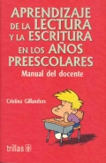Aprendizaje de la lectura y la escritura en los a�os preescolares. Manual del docente.