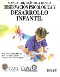 Manual de pr�ctica b�sica observaci�n psicol�gica y desarrollo infantil.