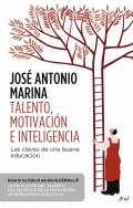 Talento, motivaci�n e inteligencia. Las claves para una educaci�n eficaz