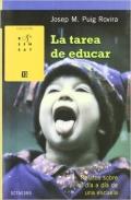 La tarea de educar. Relatos sobre el d�a a d�a de una escuela.
