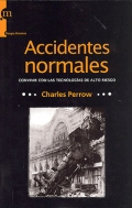 Accidentes normales. Convivir con las tecnolog�as de alto riesgo.