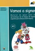 Vamos a signar. Material de apoyo para el aprendizaje de la lengua de signos espa�ola para Educaci�n primaria.