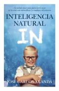 Inteligencia natural. un m�todo eficaz para potenciar lo mejor de los seres m�s maravillosos (y complejos) del universo
