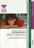 No hay problema 6. Programa de refuerzo de resolución de problemas aritméticos clasificados por su estructura semántica.