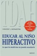 Educar al ni�o hiperactivo. Lo que la medicina no puede ense�arle