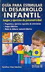 Gu�a para estimular el desarrollo infantil. Juegos y ejercicios de psicomotricidad.