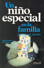 Un nio especial en la familia. Gua para padres.