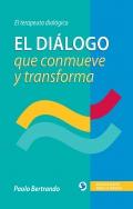 El diálogo que conmueve y transforma. El terapeuta dialógico.