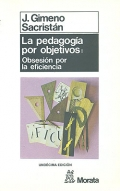 La pedagoga por objetivos: obsesin por la eficiencia.