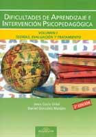Dificultades de aprendizaje e intervenci�n psicopedag�gica. Teor�as, evaluaci�n y tratamiento. Vol. 1