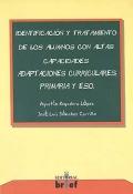 Identificaci�n y tratamiento de los alumnos con altas capacidades. Adaptaciones curriculares: Primaria y ESO.